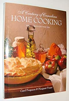 A Century of Canadian Home Cooking (1900 Through the '90s) 0139534156 Book Cover
