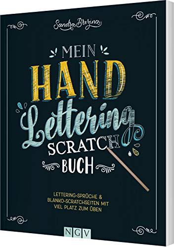 Mein Handlettering-Scratch-Buch: Lettering-Sprüche & Blanco-Scratch-Seiten mit viel Platz zum Üben