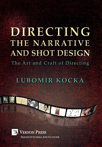 Directing the Narrative and Shot Design: The Art and Craft of Directing (Hardback, B&W) (Series in Cinema and Culture)
