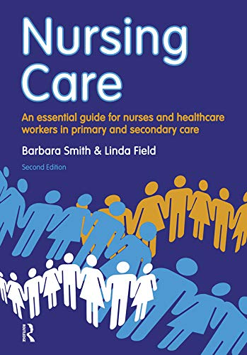 Nursing Care: an essential guide for nurses and healthcare workers in primary and secondary care (English Edition)