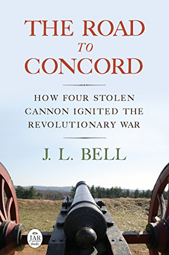 The Road to Concord: How Four Stolen Cannon Ignited the Revolutionary War (Journal of the American Revolution Books) (English Edition)