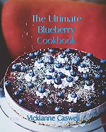 The Ultimate Blueberry Cookbook