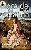Fora da Casinha: Um ensaio sobre a história da ideia da loucura (Portuguese Edition)