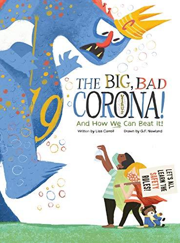 The Big Bad Coronavirus!: And How We Can Beat It!