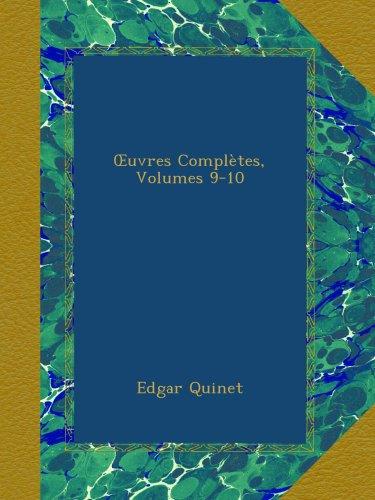 Œuvres Complètes, Volumes 9-10