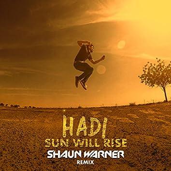 Sun Will Rise (Shaun Warner Remix)