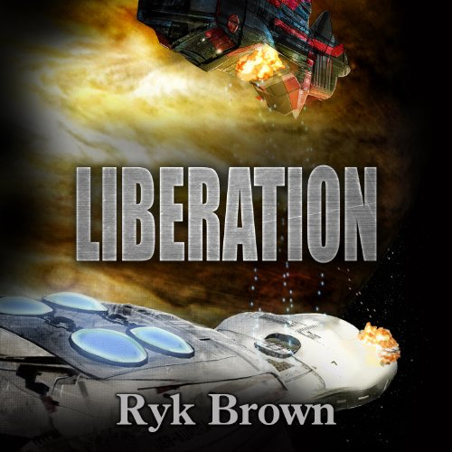 Liberation     The Frontiers Saga, Book 10              By:                                                                                                                                 Ryk Brown                               Narrated by:                                                                                                                                 Jeffrey Kafer                      Length: 10 hrs and 40 mins     111 ratings     Overall 4.8