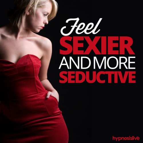 Feel Sexier and More Seductive Hypnosis cover art
