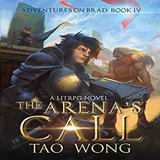 The Arena's Call     Adventures on Brad, Book 4              Written by:                                                                                                                                 Tao Wong                               Narrated by:                                                                                                                                 Eric Martin                      Length: 4 hrs and 35 mins     Not rated yet     Overall 0.0