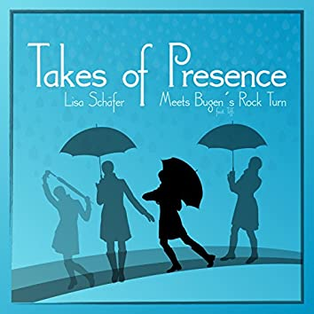 Takes of Presence