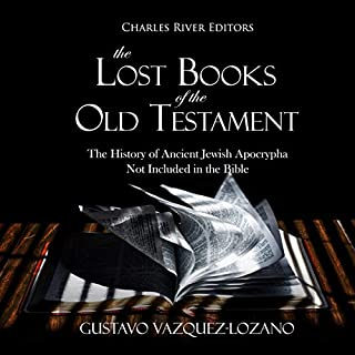 The Lost Books of the Old Testament: The History of Ancient Jewish Apocrypha Not Included in the Bible cover art