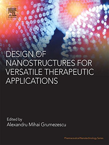 Design of Nanostructures for Versatile Therapeutic Applications (Pharmaceutical Nanotechnology) (English Edition)
