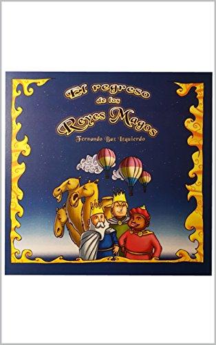 El regreso de los Reyes Magos (Cuentos para niños que van llegando nº 3)