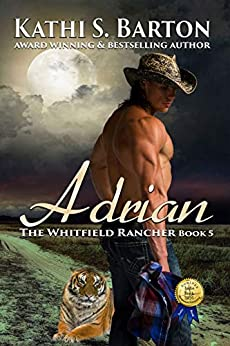 Adrian: The Whitfield Rancher – Tiger Shapeshifter Romance by [Kathi S. Barton]