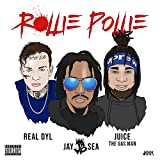 Rollie Pollie (feat. Young Juice The Gas Man & Real Dyl) [Explicit]