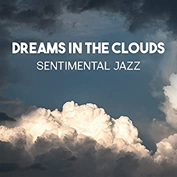 Dreams in the Clouds – Sentimental Jazz, Moody Piano Sounds, Relaxing Jazz, Smooth Instrumental Music, Soothing Jazz Session