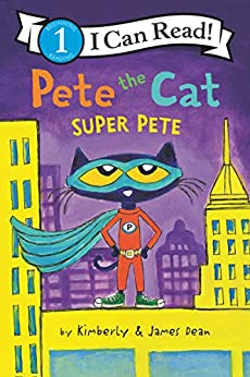 Pete the Cat: Super Pete (I Can Read Level 1) by [James Dean, Kimberly Dean]