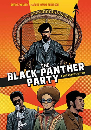 Compare Textbook Prices for The Black Panther Party: A Graphic Novel History  ISBN 9781984857705 by Walker, David F.,Anderson, Marcus Kwame