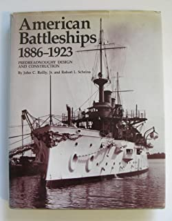 American Battleships, 1886-1923: Predreadnought Design and Construction