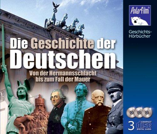 Die Geschichte der Deutschen. 3 CD