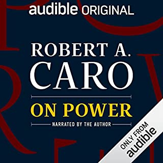 On Power                   By:                                                                                                                                 Robert A. Caro                               Narrated by:                                                                                                                                 Robert A. Caro                      Length: 1 hr and 42 mins     2,510 ratings     Overall 4.4
