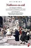 Noblesses en exil - Les migrations nobiliaires entre la France et l'Europe (XVe-XIXe siècle)
