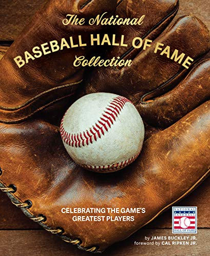 The National Baseball Hall of Fame Collection: Celebrating the Game's Greatest Players