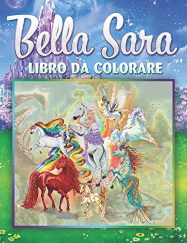 Bella Sara Libro da colorare: Fantastico libro da colorare per bambini e adulti