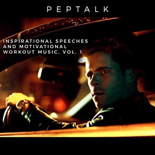 Inspirational Speeches and Motivational Workout Music, Vol. 1