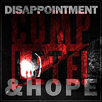 Disappointment and Hope