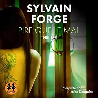 Pire que le mal                   De :                                                                                                                                 Sylvain Forge                               Lu par :                                                                                                                                 Nicolas Dangoise                      Durée : 7 h et 47 min     1 notation     Global 2,0
