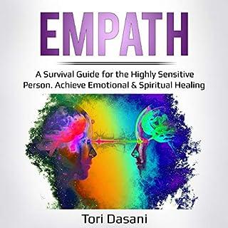 Empath: A Survival Guide for the Highly Sensitive Person. Achieve Emotional & Spiritual Healing                   Auteur(s):                                                                                                                                 Tori Dasani                               Narrateur(s):                                                                                                                                 Sam Slydell                      Durée: 3 h et 48 min     Pas de évaluations     Au global 0,0