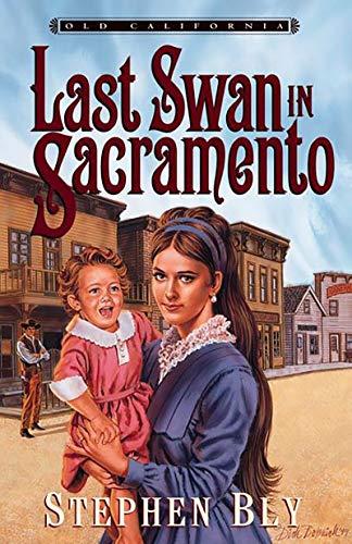 Last Swan in Sacramento (Old California Book 2)