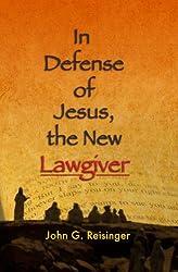 In Defense of Jesus, the New Lawgiver: John G. Reisinger