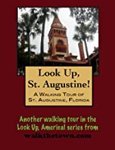 A Walking Tour of St. Augustine, Florida (Look Up, America!)
