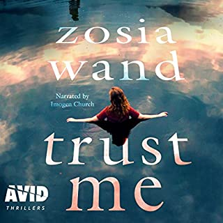 Trust Me                   Written by:                                                                                                                                 Zosia Wand                               Narrated by:                                                                                                                                 Imogen Church                      Length: 12 hrs and 15 mins     Not rated yet     Overall 0.0