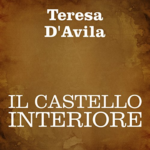 Il castello interiore [The Interior Castle] audiobook cover art