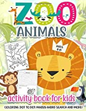 Zoo Animals Activity Book for Kids Ages 4-8: A Fun Kid Workbook Game For Learning, Lion Coloring, Hippo Dot To Dot, Mazes,...