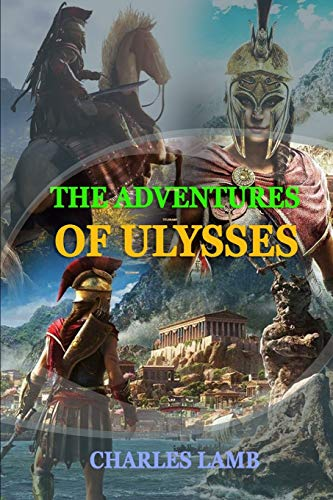THE ADVENTURES OF ULYSSES BY CHARLES LAMB : Classic Edition Annotated Illustrations: Classic Edition Annotated Illustrations