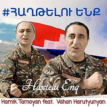 Haxtelu Enq (feat. Vahan Harutyunyan)
