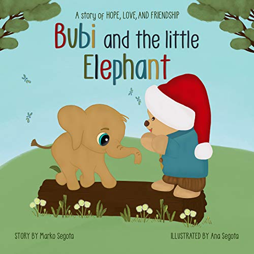 Bubi and the little Elephant: A story of hope, love, and friendship (English Edition)