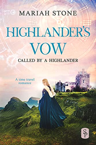 Highlander's Vow: A Scottish Historical Time Travel Romance (Called by a Highlander Book 6)