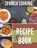 Spanish Cooking Recipe Book: Blank Recipe Book to Write In. Make Your Own Cookbook with Spanish cuisine. Recipe Journal to write in favorite recipes.