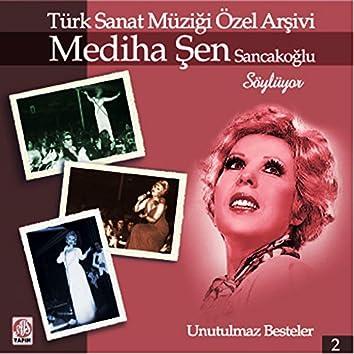 Mediha Şen Sancakoğlu Söylüyor - Türk Sanat Müziği Özel Arşivi, Vol. 2