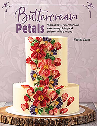Buttercream Petals: Vibrant flowers for stunning cakes using piping and palette-knife painting