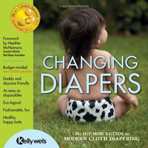 Changing Diapers: The Hip Mom's ...