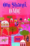 Om Shanti, Babe (English Edition)