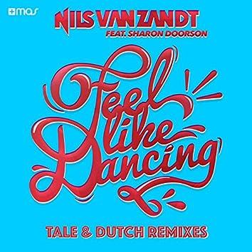 Feel Like Dancing (feat. Sharon Doorson) [Tale & Dutch Remix]