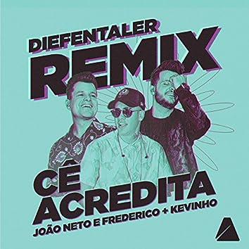 Cê Acredita (Diefentaler Remix)