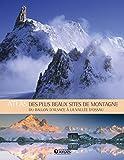 Atlas des plus beaux sites de montagne - Du ballon d'Alsace à la vallée d'Ossau